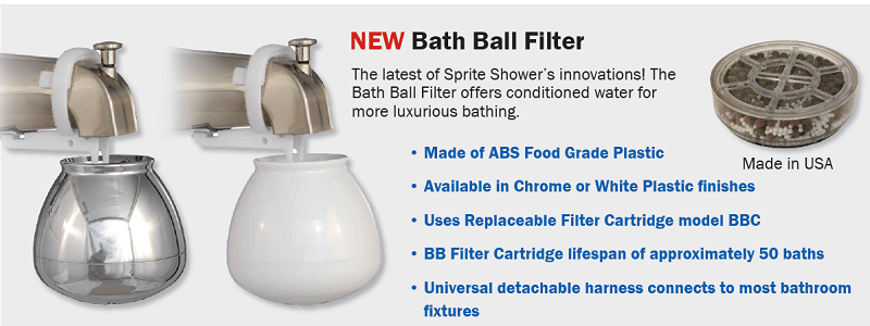 The Bath Ball Filter is a Sprite Shower innovation. The Bath Ball Filter offers conditioned water for more luxurious bathing.